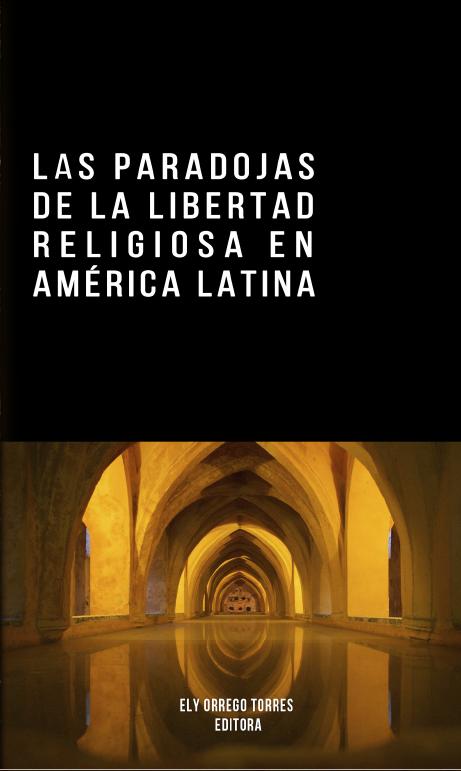 Nuevo libro de GEMRIP: Las paradojas de la libertad religiosa en América Latina
